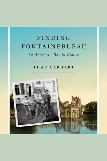 Finding Fontainebleau - An American Boy in France - cover
