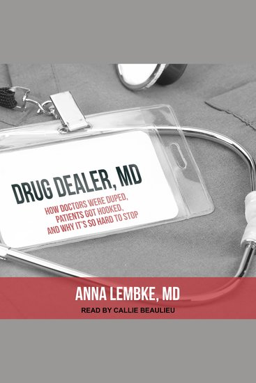 Drug Dealer MD - How Doctors Were Duped Patients Got Hooked and Why It's So Hard to Stop - cover