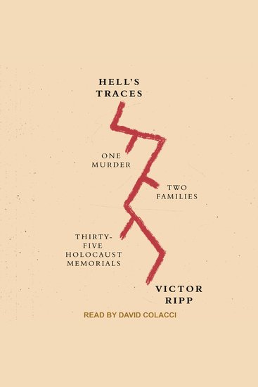 Hell's Traces - One Murder Two Families Thirty-Five Holocaust Memorials - cover