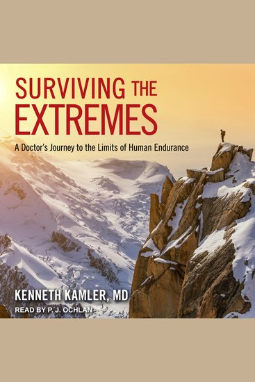 Surviving the Extremes - A Doctor's Journey to the Limits of Human Endurance - cover