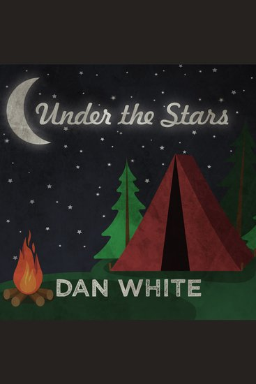 Under the Stars - How America Fell in Love With Camping - cover