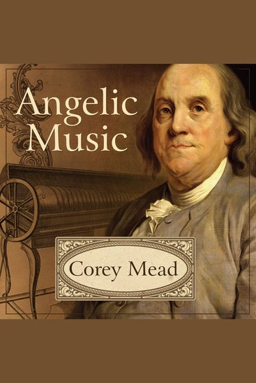 Angelic Music - The Story of Benjamin Franklin's Glass Armonica - cover