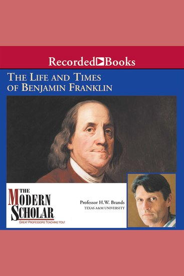 Modern Scholar The: The Life and Times of Benjamin Franklin - cover