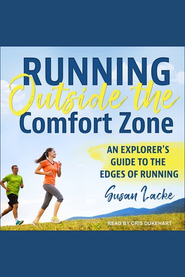 Running Outside the Comfort Zone - An Explorer's Guide To The Edges Of Running - cover