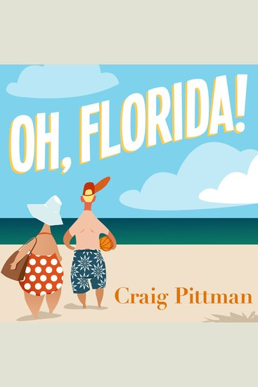 Oh Florida! - How America's Weirdest State Influences the Rest of the Country - cover
