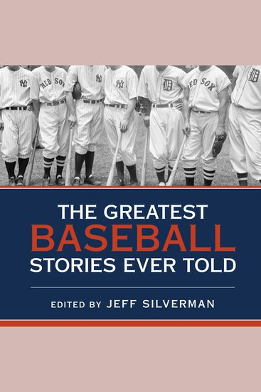 The Greatest Baseball Stories Ever Told - Thirty Unforgettable Tales from the Diamond - cover