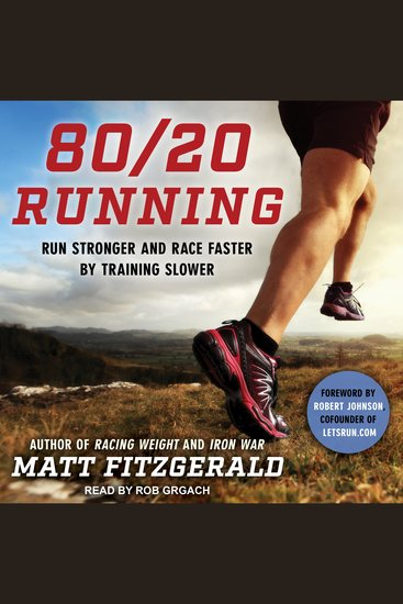 80 20 Running - Run Stronger and Race Faster by Training Slower - cover