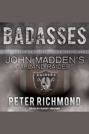 Badasses - The Legend of Snake Foo Dr Death and John Madden's Oakland Raiders - cover