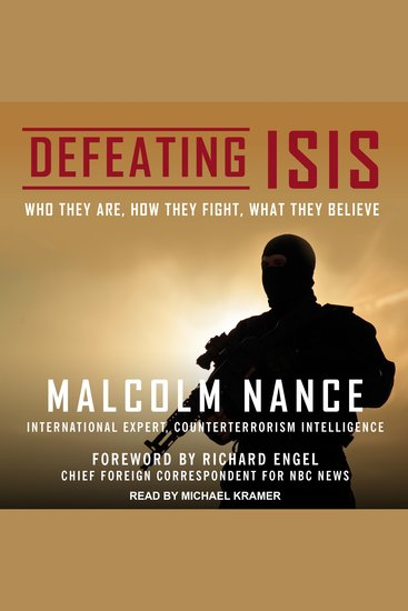 Defeating ISIS - Who They Are How They Fight What They Believe - cover
