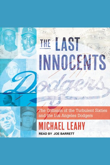 The Last Innocents - The Collision of the Turbulent Sixties and the Los Angeles Dodgers - cover