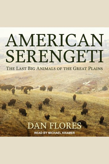 American Serengeti - The Last Big Animals of the Great Plains - cover
