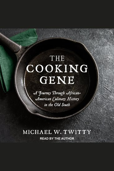 The Cooking Gene - A Journey Through African-American Culinary History in the Old South - cover