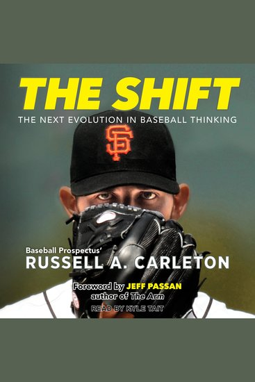The Shift - The Next Evolution in Baseball Thinking - cover