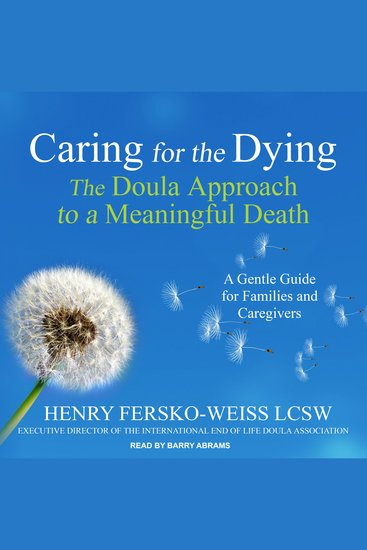 Caring for the Dying - The Doula Approach to a Meaningful Death - cover