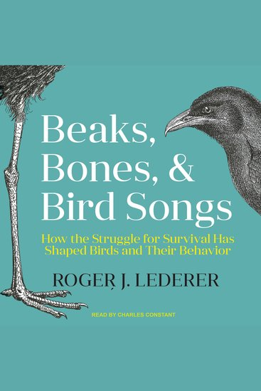 Beaks Bones and Bird Songs - How the Struggle for Survival Has Shaped Birds and Their Behavior - cover