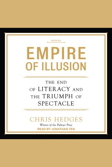 Empire of Illusion - The End of Literacy and the Triumph of Spectacle - cover