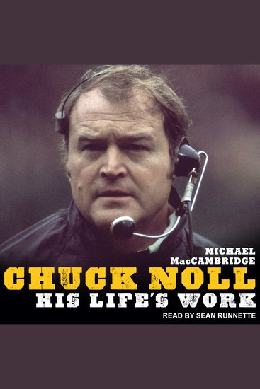 Chuck Noll - His Life's Work - cover