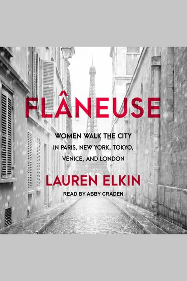 Flâneuse - Women Walk the City in Paris New York Tokyo Venice and London - cover