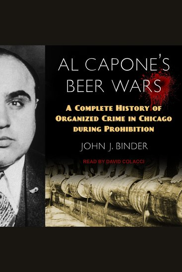 Al Capone's Beer Wars - A Complete History of Organized Crime in Chicago During Prohibition - cover