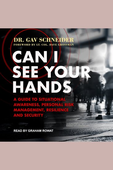 Can I See your Hands - A Guide to Situational Awareness Personal Risk Management Resilience and Security - cover