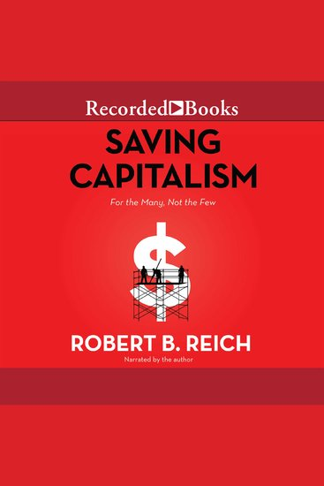 Saving Capitalism - For the Many Not the Few - cover
