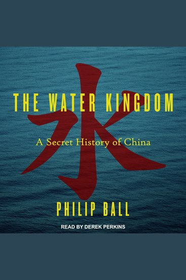 The Water Kingdom - A Secret History of China - cover