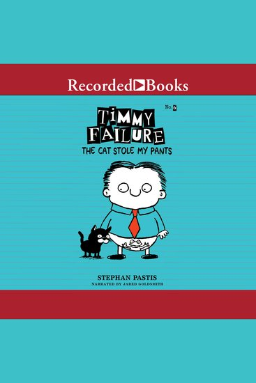 Timmy Failure - The Cat Stole My Pants - cover
