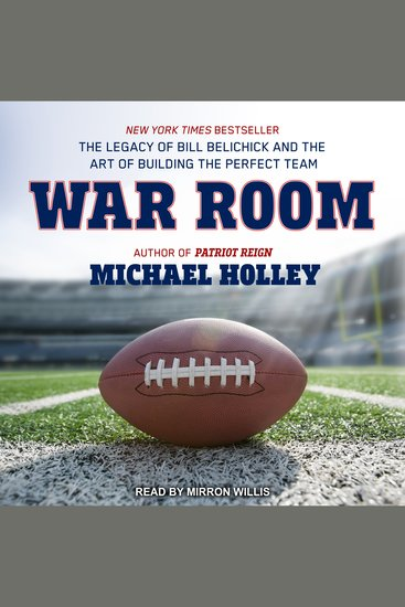 War Room - The Legacy of Bill Belichick and the Art of Building the Perfect Team - cover