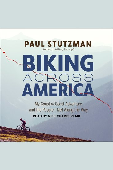 Biking Across America - My Coast-to-Coast Adventure and the People I Met Along the Way - cover