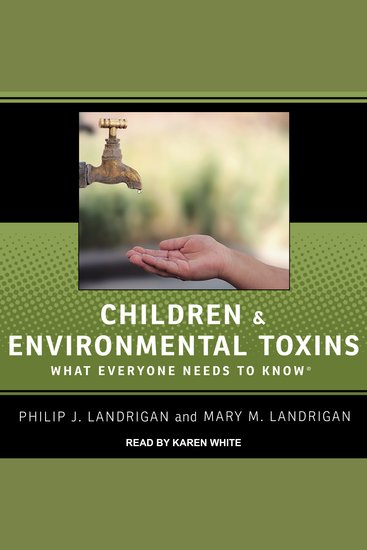 Children and Environmental Toxins - What Everyone Needs to Know - cover