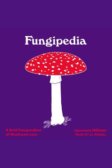 Fungipedia - A Brief Compendium of Mushroom Lore - cover