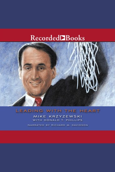Leading With the Heart - Coach K's Successful Strategies for Basketball Business and Life - cover