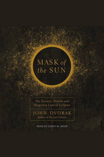 Mask of the Sun - The Science History and Forgotten Lore of Eclipses - cover