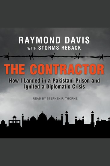 The Contractor - How I Landed in a Pakistani Prison and Ignited a Diplomatic Crisis - cover