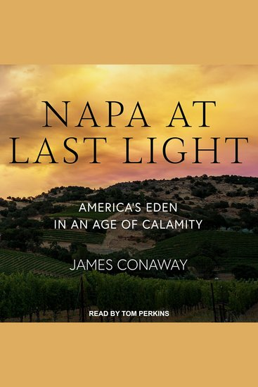 Napa at Last Light - America's Eden in an Age of Calamity - cover