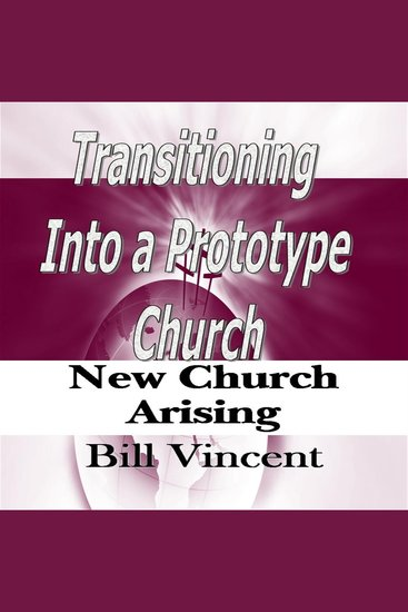 Transitioning Into a Prototype Church - New Church Arising - cover