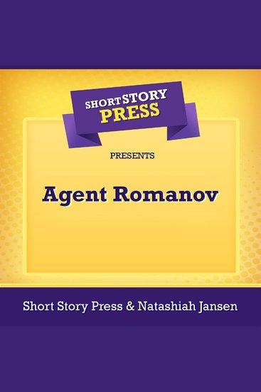 Short Story Press Presents Agent Romanov - cover