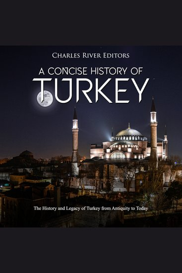 Concise History of Turkey A: The History and Legacy of Turkey from Antiquity to Today - cover