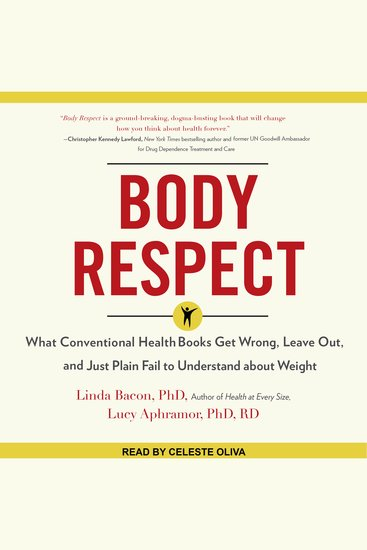 Body Respect - What Conventional Health Books Get Wrong Leave Out and Just Plain Fail to Understand about Weight - cover
