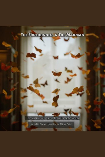 The Forerunner & The Madman - Two lesser known works by the Sufi master - cover