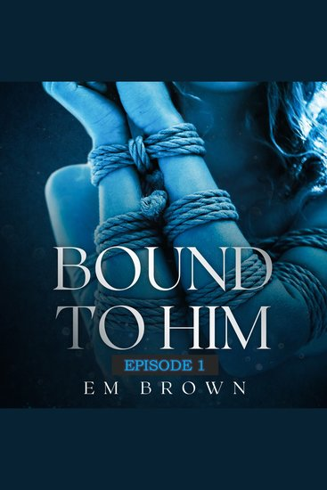 BOUND TO HIM - Episode 1 - cover