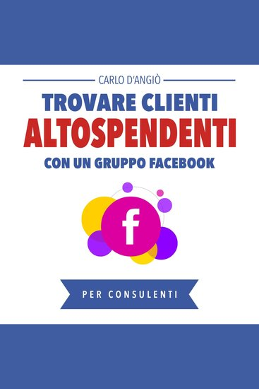 Trovare clienti Alto Spendenti con un gruppo Facebook - cover