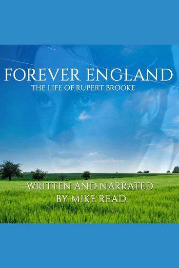 Forever England: The Life Of Rupert Brooke - cover