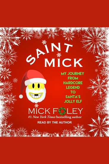 Saint Mick - My Journey From Hardcore Legend to Santa's Jolly Elf - cover