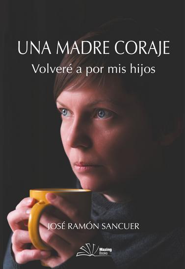 Una madre coraje - Volveré a por mis hijos - cover