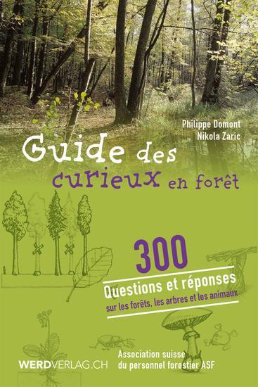 Guide des curieux en forêt - 300 questions et réponses sur la forêt les arbres et les animaux - cover