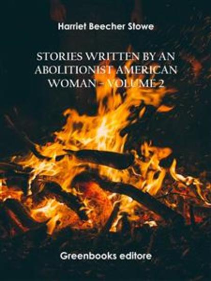 Stories written by an abolitionist American woman – Volume 2 - cover