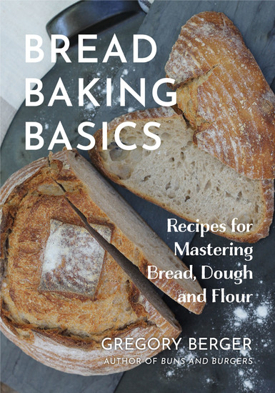 Bread Baking Basics - Recipes for Mastering Bread Dough and Flour - cover