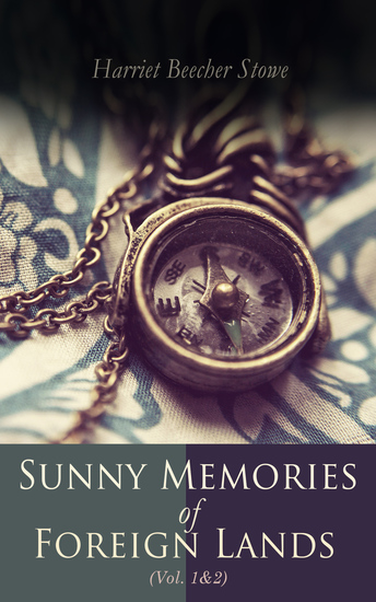 Sunny Memories of Foreign Lands (Vol1&2) - Letters & Travel Sketches from Europe - cover