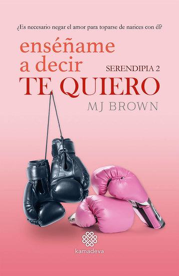 Enséñame a decir Te Quiero (Serendipia 2) - cover